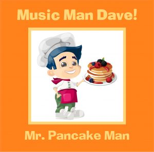 Music Man Dave Mr Pancake Man Album