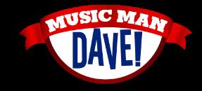 Music Man Dave!